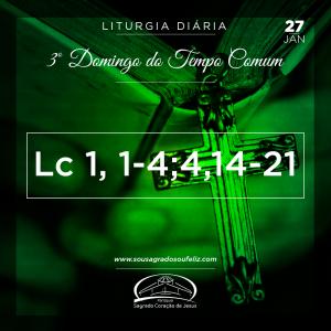 3º Domingo do Tempo Comum- 27/01/2018 (Lc 1,1-4;4,14-21)