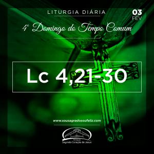 4º Domingo do Tempo Comum- 03/02/2019 (Lc 4,21-30)