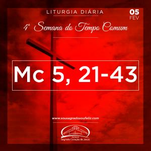 4ª Semana do Tempo Comum- 05/02/2019 (Mc 5,21-43)