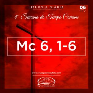 4ª Semana do Tempo Comum- 06/02/2019 (Mc 6,1-6)