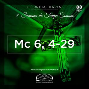 4ª Semana do Tempo Comum- 08/02/2019 (Mc 6,14-29)