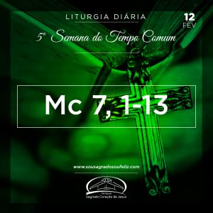 5ª Semana do Tempo Comum- 12/02/2019 (Mc 7,1-13)