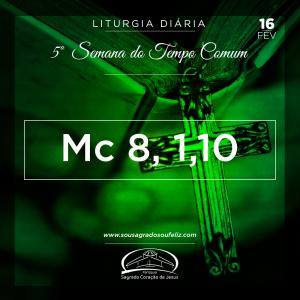 5ª Semana do Tempo Comum- 16/02/2019 (Mc 8,1-10)
