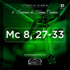 6ª Semana do Tempo Comum- 21/02/2019 (Mc 8,27-33)