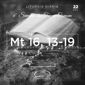 6ª Semana do Tempo Comum- 22/02/2019 (Mt 16,13-19)