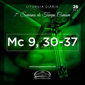 7ª Semana do Tempo Comum- 26/02/2019 (Mc 9,30-37)