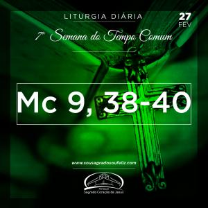 7ª Semana do Tempo Comum- 27/02/2019 (Mc 9,38-40)