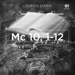7ª Semana do Tempo Comum- 01/03/2019 (Mc 10,1-12)