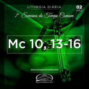 7ª Semana do Tempo Comum- 02/03/2019 (Mc 10,13-16)