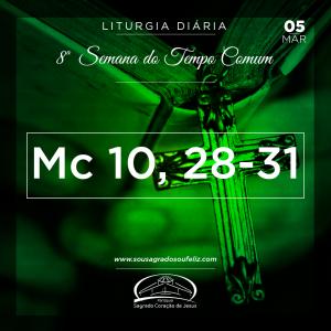 8ª Semana do Tempo Comum- 05/03/2019 (Mc 10,28-31)