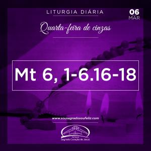 Quarta-feira de Cinzas- 06/03/2019 (Mt 6,1-6.16-18)