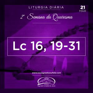2ª Semana da Quaresma- 21/03/2019 (Lc 16,19-31)