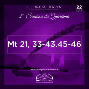 2ª Semana da Quaresma- 22/03/2019 (Mt 21,33-43.45-46)