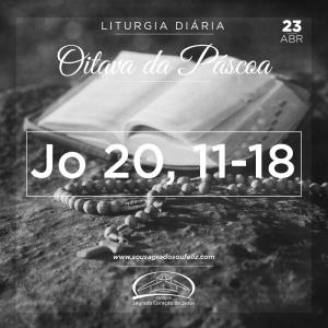Oitava da Páscoa - Terça-feira- 23/04/2019 (Jo 20,11-18)