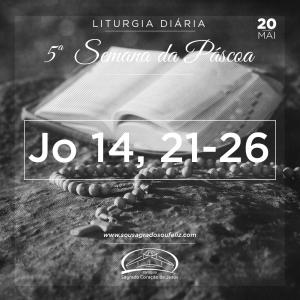 5ª Semana da Páscoa - Segunda-feira 20/05/2019 (Jo 14,21-26)