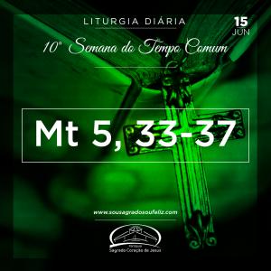 10ª Semana do Tempo Comum - Sábado- 15/06/2019 (Mt 5,33-37)