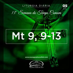 13ª Semana do Tempo Comum - Sexta-feira- 05/06/2019 (Mt 9,9-13)