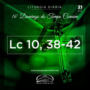 16º Domingo do Tempo Comum- 21/07/2019  (Lc 10,38-42)