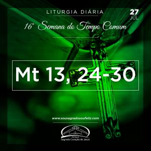 16ª Semana do Tempo Comum - Sábado- 27/07/2019