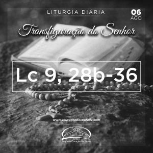 Transfiguração do Senhor - Terça-feira- 06/08/2019 (Lc 9,28b-36)