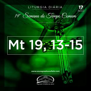 19ª Semana do Tempo Comum - Sábado (17/08/2019) (Mt 19,13-15)
