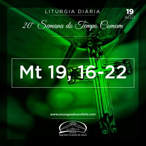 20ª Semana do Tempo Comum - Segunda-feira- 19/08/2019 (Mt 19,16-22)