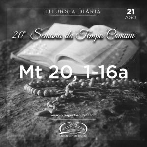 20ª Semana do Tempo Comum - Quarta-feira 21/08/2019 (Mt 20,1-16a)