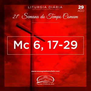 21ª Semana do Tempo Comum - Quinta-feira (29/08/2019)- (Mc 6,17-29)