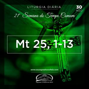 21ª Semana do Tempo Comum - Sexta-feira- 30/08/2019 (Mt 25,1-13)