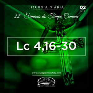 22ª Semana do Tempo Comum - Segunda-feira- 02/09/2019 (Lc 4,16-30)