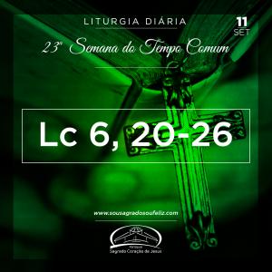 23ª Semana do Tempo Comum - Quarta-feira- 11/09/2019 (Lc 6,20-26)