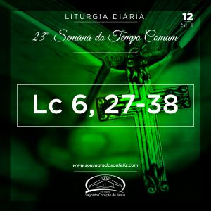23ª Semana do Tempo Comum - Quinta-feira- 12/09/2019 (Lc 6,27-38)