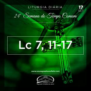 24ª Semana do Tempo Comum - Terça-feira- 17/09/2019 (Lc 7,11-17)