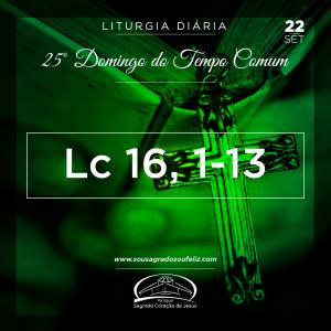 25º Domingo do Tempo Comum- 22/09/2019 (Lc 16,1-13)