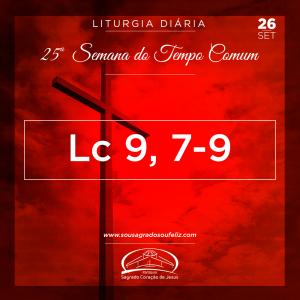 25ª Semana do Tempo Comum - Quinta-feira 26/09/2019 (Lc 9,7-9)