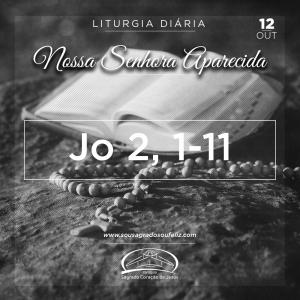 Nossa Senhora Aparecida- 12/10/2019 (Jo 2,1-11)