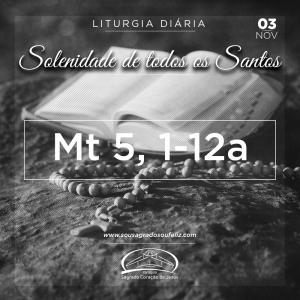 31º Domingo do Tempo Comum - Solenidade de Todos os Santos- 03/11/2019