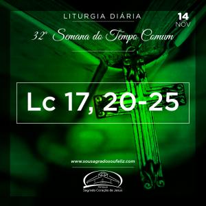 32ª Semana do Tempo Comum - Quinta-feira- 14/11/2019 (Lc 17,20-25)