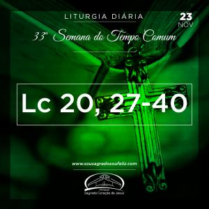 33ª Semana do Tempo Comum - Sábado 23/11/2019 (Lc 20,27-40)