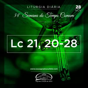 34ª Semana do Tempo Comum - Quinta-feira- 28/11/2019 (Lc 21,20-28)