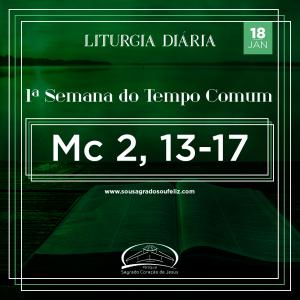 1ª Semana do Tempo Comum - Sábado- 18/01/2020 (Mc 2,13-17)