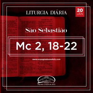 2ª Semana do Tempo Comum - Segunda-feira- 20/01/2020 (Mc 2,18-22)