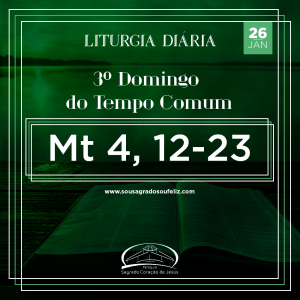 3º Domingo do tempo Comum- 26/01/2020 (Mt 4,12-23)