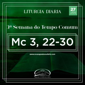 3ª Semana do Tempo Comum - Segunda-feira- 27/01/2020 (Mc 3,22-30)