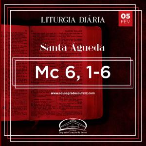 Santa Águeda- 05/02/2020 (Mc 6,1-6)