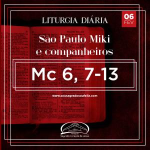São Paulo Miki e companheiros- 06/02/2020 (Mc 6,7-13)