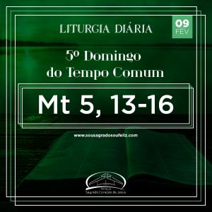 5º Domingo do Tempo Comum- 09/02/2020 (Mt 5,13-16)