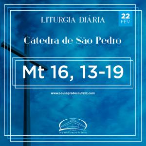 Cátedra de São Pedro- 22/02/2020 (Mt 16,13-19)