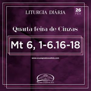 Quarta-feira de Cinzas- 26/02/2020 (Mt 6,1-6.16-18)