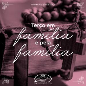 Roteiro do Santo terço para ser rezado em família